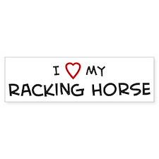 I Love Racking Horse Bumper Bumper Sticker