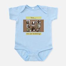 Yes, We Are Kidding Infant Bodysuit