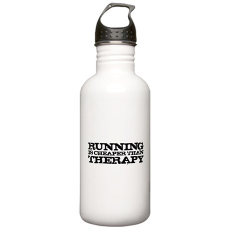 Running is cheaper than thera Stainless Water Bott