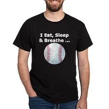 Eat, Sleep, Breathe Baseball T-Shirt