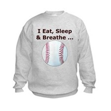 Eat, Sleep, Breathe Baseball Sweatshirt