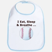 Eat, Sleep, Breathe Baseball Bib