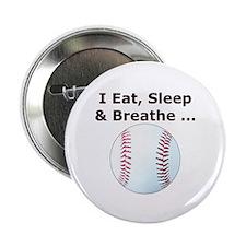 "Baseball Eat Sleep Breathe 2.25"" Button"