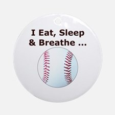Baseball Eat Sleep Breathe Ornament (Round)