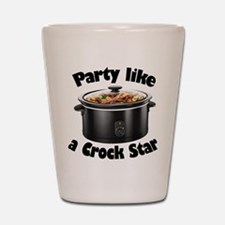 Party Like A Crock Star Shot Glass