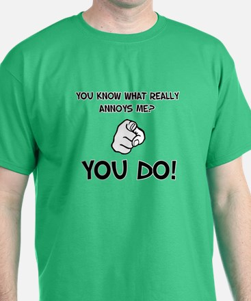 (You Know What Really Annoys Me) T-Shirt