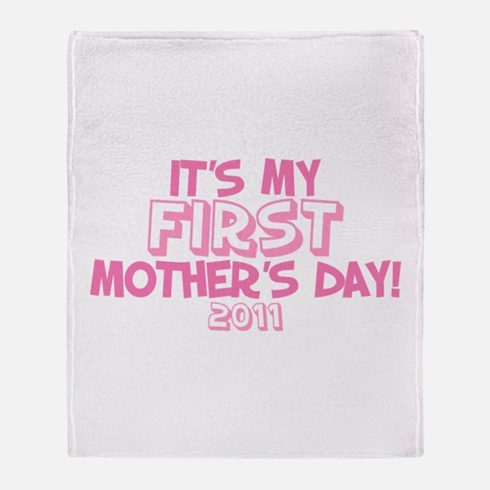 It's My First Mother's Day 2011 Throw Blanket
