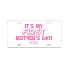 It's My First Mother's Day 2011 Aluminum License P