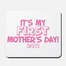 It's My First Mother's Day 2011 Mousepad