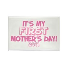 It's My First Mother's Day 2011 Rectangle Magnet