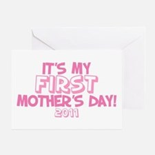 It's My First Mother's Day 2011 Greeting Card
