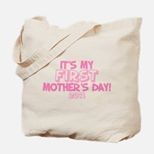 It's My First Mother's Day 2011 Tote Bag