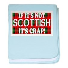 If it's not Scottish, It's Cr baby blanket