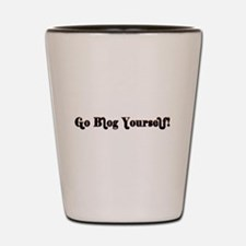 Go Blog Yourself - Shot Glass
