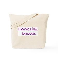 Hoochie  Tote Bag