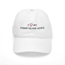 I Love Kisber Felver Horse Baseball Cap