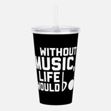 Without Music Life Wou Acrylic Double-wall Tumbler