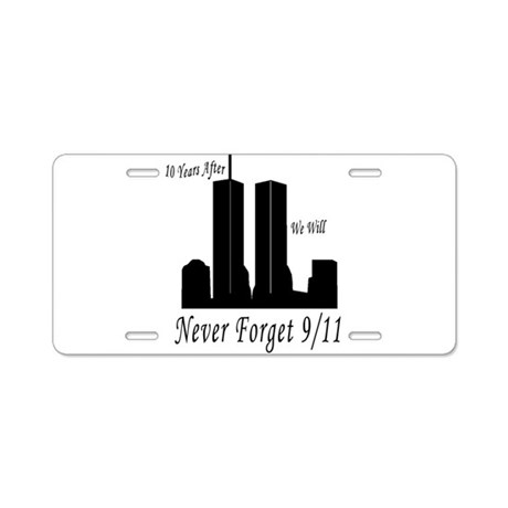 Never Forget 9/11 Aluminum License Plate
