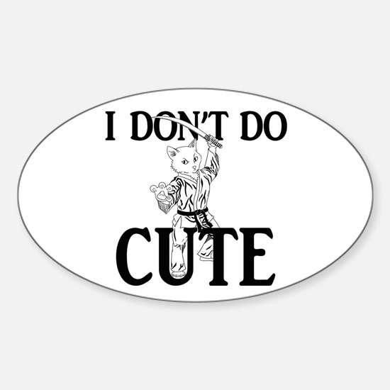 I Don't Do Cute - Cat Sticker (Oval)