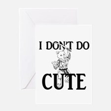 I Don't Do Cute - Cat Greeting Card