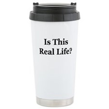Is This Real Life? Travel Mug