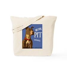 More Pit Less Bull Tote Bag