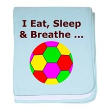 Soccer, Eat, Sleep & Breathe baby blanket