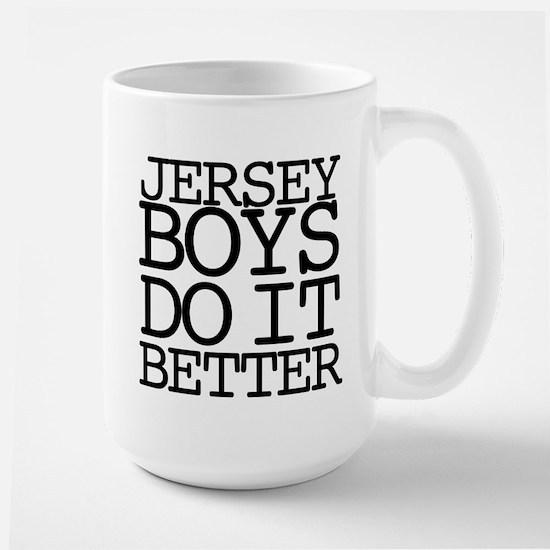 Jersey Boys Do It Better Large Mug
