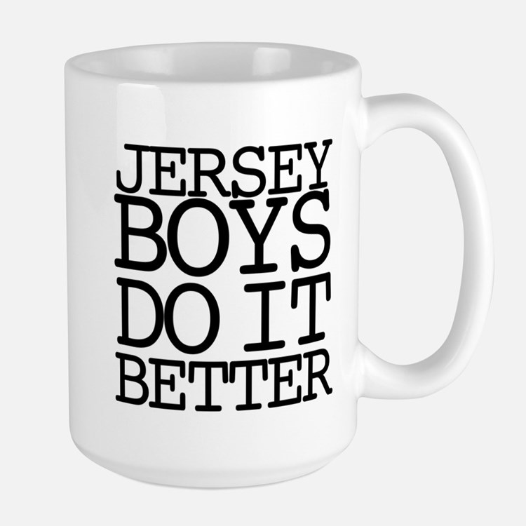 Jersey Boys Do It Better Large Mug