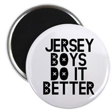Jersey Boys Do It Better Magnet
