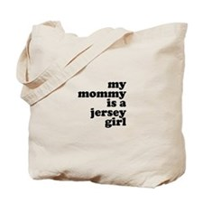 My Mommy is a Jersey Girl Tote Bag
