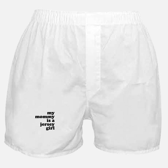 My Mommy is a Jersey Girl Boxer Shorts