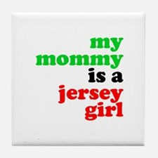 My Mommy is a Jersey Girl Tile Coaster