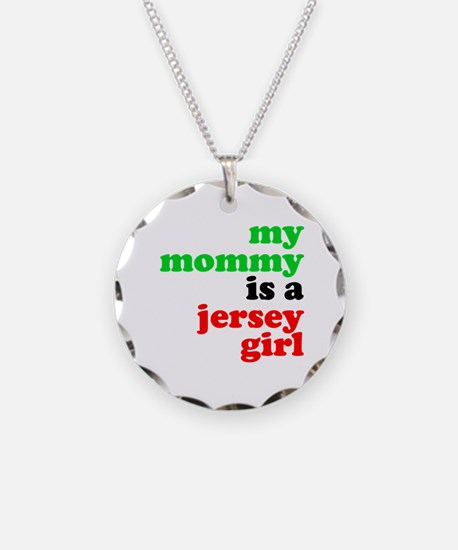 My Mommy is a Jersey Girl Necklace