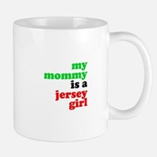 My Mommy is a Jersey Girl Mug
