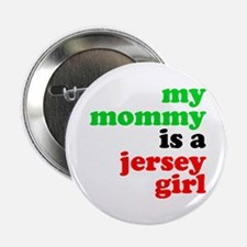 """My Mommy is a Jersey Girl 2.25"""" Button"""