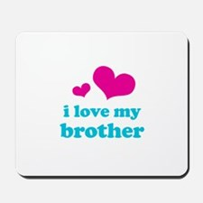 I Love My Brother Mousepad
