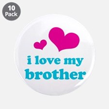 "I Love My Brother 3.5"" Button (10 pack)"