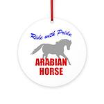 Ride With Pride Arabian Horse Ornament (Round)