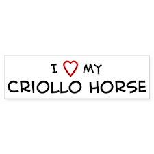 I Love Criollo Horse Bumper Bumper Sticker