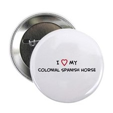 I Love Colonial Spanish Horse Button