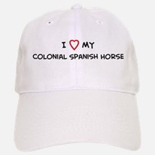 I Love Colonial Spanish Horse Baseball Baseball Cap