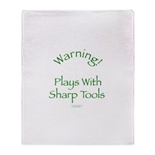 Warning - Sharp Tools Throw Blanket