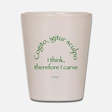 I Think, Therefore I Carve Shot Glass