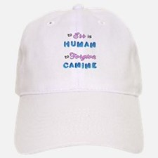 Err Human, Forgive Canine Baseball Baseball Cap