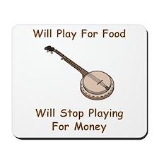 Banjo Stop Playing For Money Mousepad