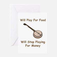 Banjo Stop Playing For Money Greeting Card