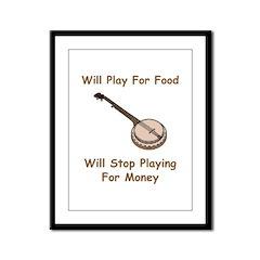 Banjo Stop Playing For Money Framed Panel Print