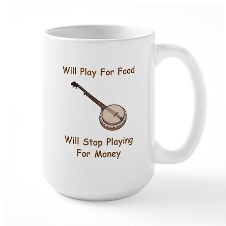 Banjo Stop Playing For Money Large Mug
