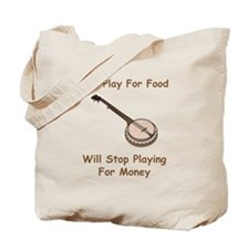 Banjo Stop Playing For Money Tote Bag